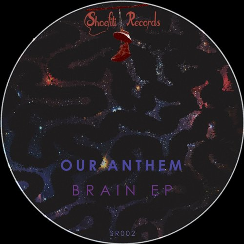 Our Anthem - Brain [SR 002]