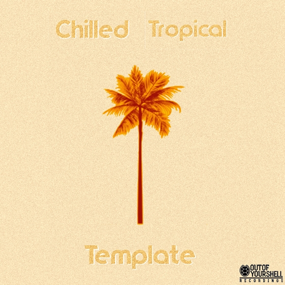 Out Of Your Shell Sounds Chilled Tropical Template WAV MiDi