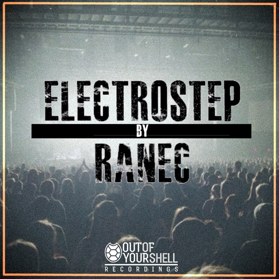 Out Of Your Shell Sounds ElectroStep By Ranec WAV Massive