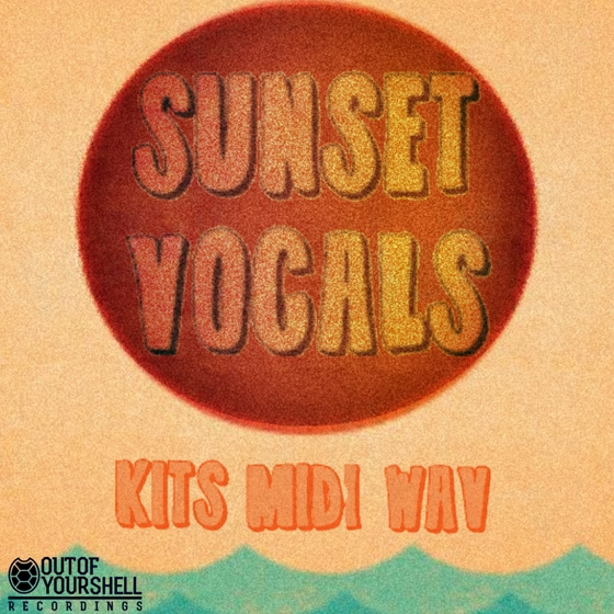 Out Of Your Shell Sounds Sunset Vocals WAV MiDi