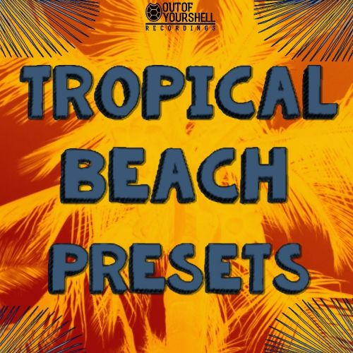 Out Of Your Shell Sounds Tropical Beach Presets FOR SYLENTH-iNTEGRAL