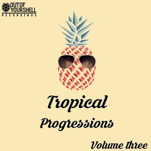 Out Of Your Shell Sounds Tropical Progressions Vol.3 ACID WAV MIDI
