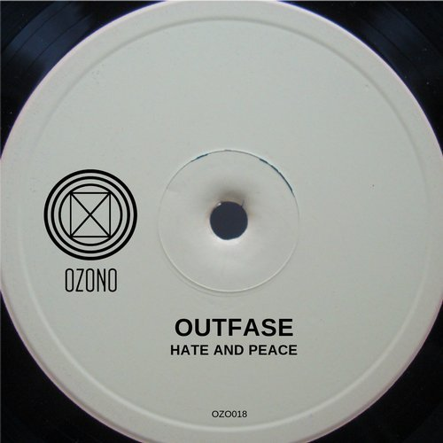 Outfase - Hate And Peace [OZO018]
