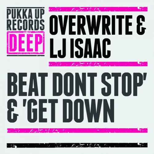 Overwrite, LJ Isaac – Beat Don't Stop / Get Down [PURD022]