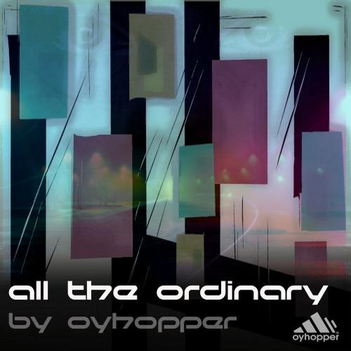 Oyhopper - All The Ordinary [CAT 44974]