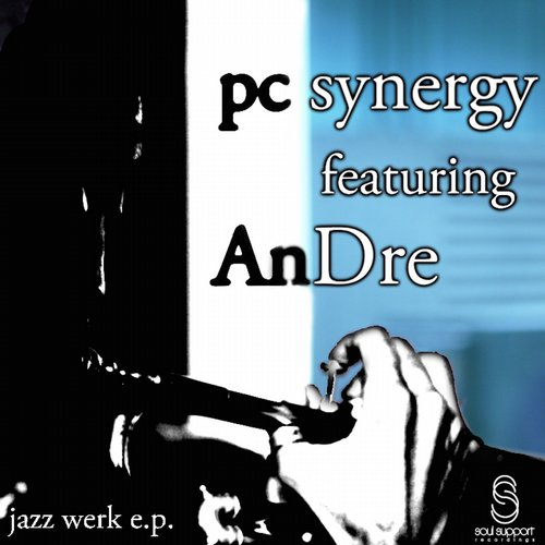 PC Synergy, Andre - Jazz Werk EP [SSR 007]
