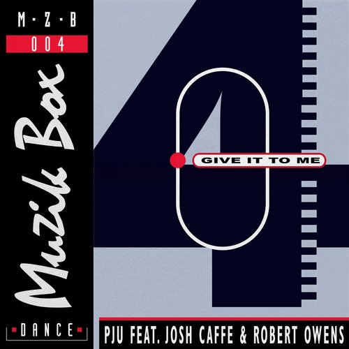 PJU - Give It To Me (feat. Josh Caffe & Robert Owens) [MZB 004]