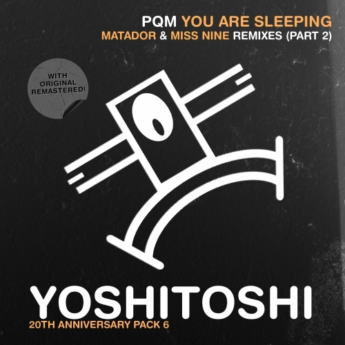 PQM - You Are Sleeping (Remix Pack 2) [YOSHICLASSIC6]