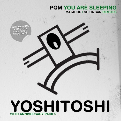 PQM - You Are Sleeping (Remixes) [YOSHICLASSIC5]
