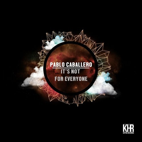 Pablo Caballero – It's Not for Everyone [KHR012]