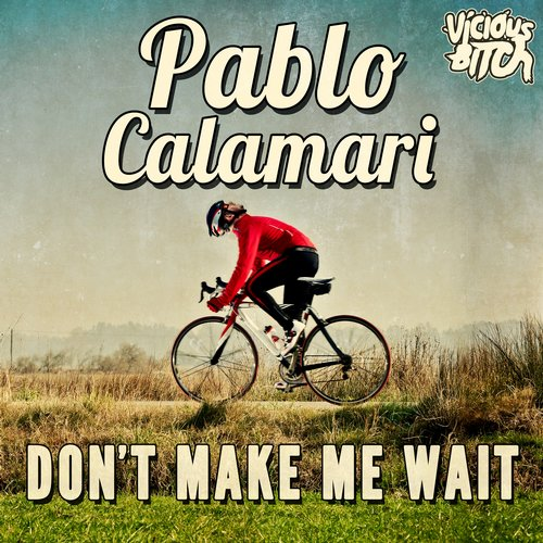 Pablo Calamari - Don't Make Me Wait [VBCH105]