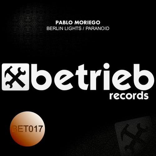 Pablo Moriego - Berlin Lights / Paranoid [BET017]