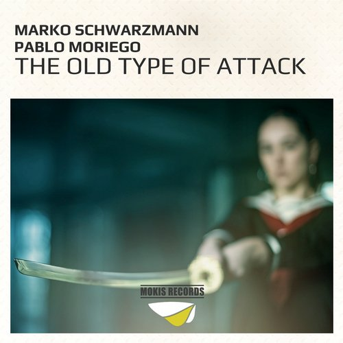 Pablo Moriego, Marko Schwarzmann - The Old Type Of Attack [MKS 016]