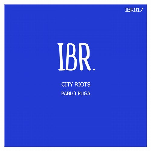 Pablo Puga - City Riots [IBR017]
