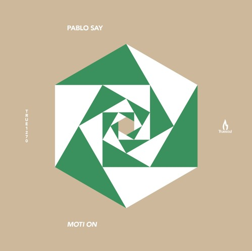Pablo Say - Moti On [TRUE1270]