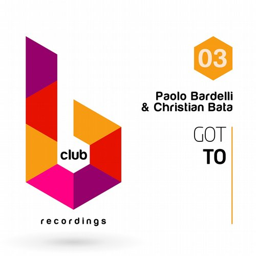 Paolo Bardelli, Christian Bata - Got To [BCR0003]