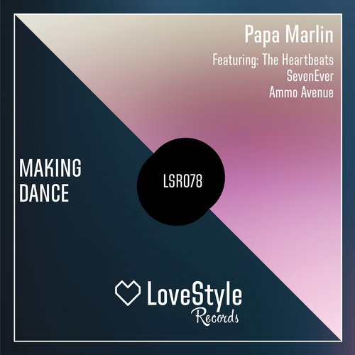 Papa Marlin, The Heartbeats - Making Dance [LSR078]