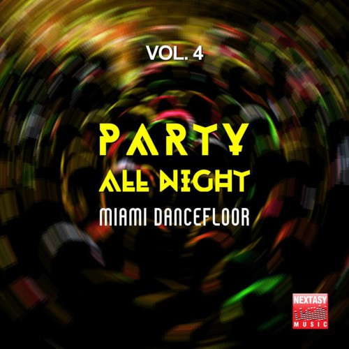 Party All Night Vol 4 (Miami Dancefloor) 2017 Nextasy Music NXT17024