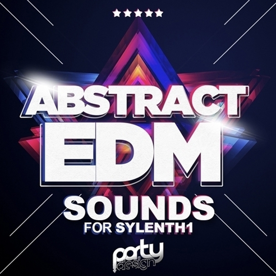 Party Design Abstract EDM Sounds For SYLENTH1 FXB MiDi FXP NMSV
