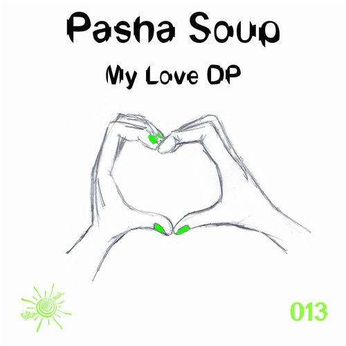 Pasha Soup - My Love DP - Single [PB 013]