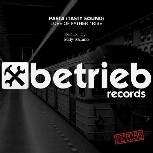 Pasta (Tasty Sound) - Love Of Father / Rise [BET056]