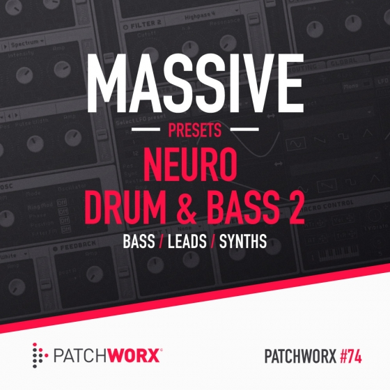 PatchWorx 74 Neuro Drum And Bass 2 For Ni MASSiVE