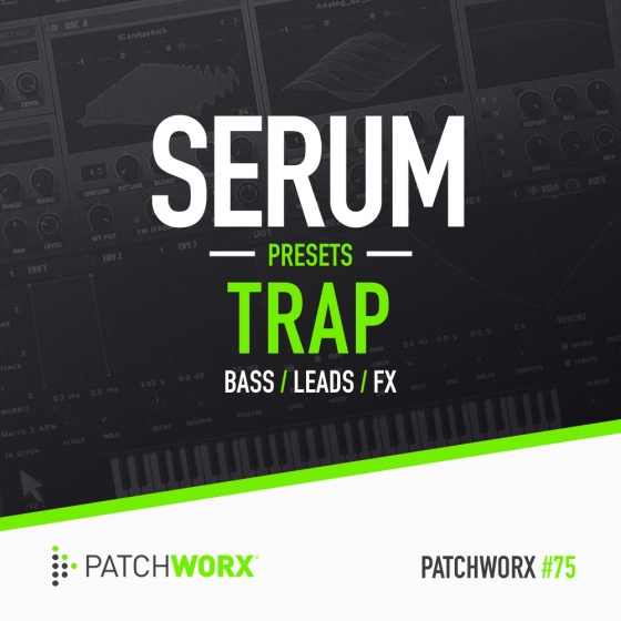 PatchWorx 75 Trap For XFER RECORDS SERUM