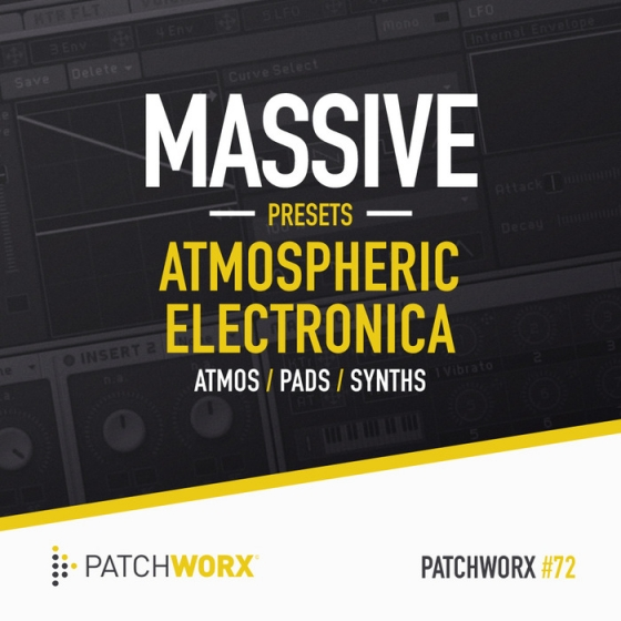 Patchworx 72 Atmospheric Electronica For Ni MASSiVE WAV MiDi NMSV