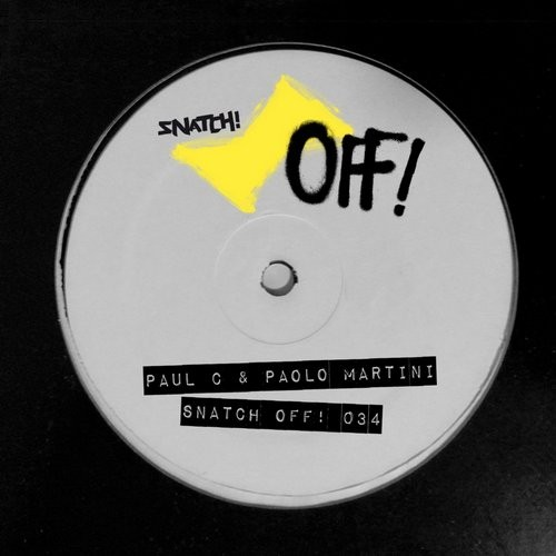 Paul C, Paolo Martini – Snatch! OFF 034 [SNATCHOFF034]