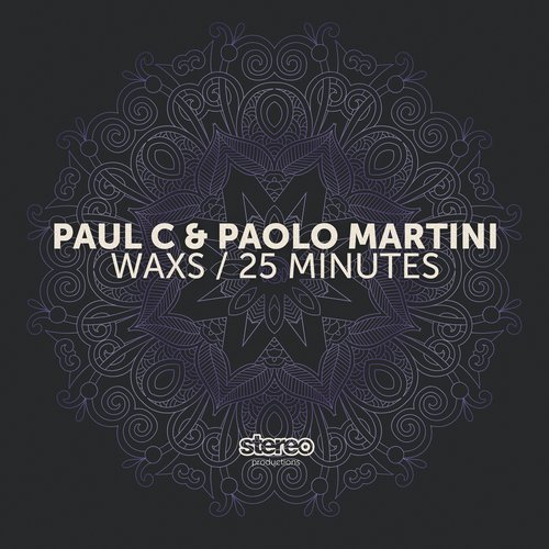 Paul C, Paolo Martini - Waxs / 25 Minutes [SP148]