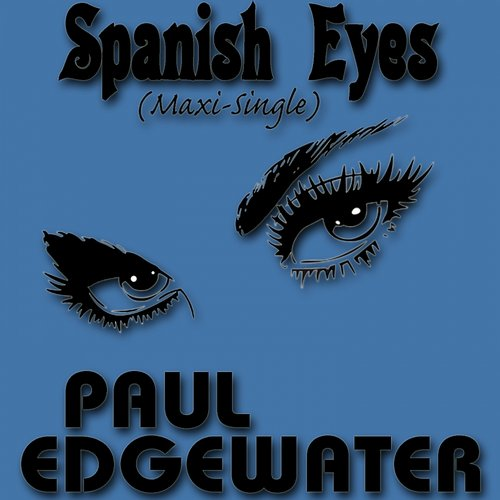 Paul Edgewater - Spanish Eyes [BFE00011]