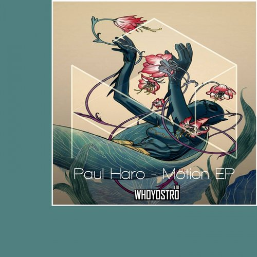 Paul Haro - Motion EP [WHLTD015]