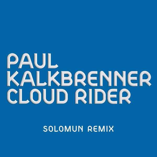 Paul Kalkbrenner - Cloud Rider (Solomun Remix)