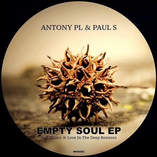 Paul S, Antony Pl - Empty Soul [WHO092]