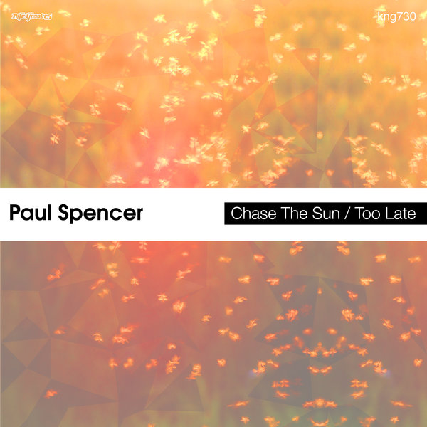 Paul Spencer - Chase The Sun / Too Late [KNG730]