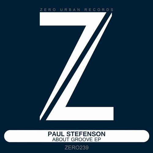 Paul Stefenson – About Groove EP [ZERO239]