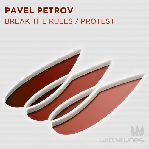 Pavel Petrov – Break The Rules / Protest [WT224]