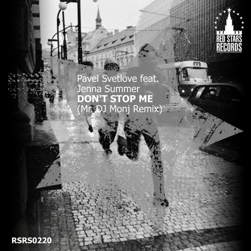 Pavel Svetlove Feat. Jenna Summer - Don't Stop Me (Mr. DJ Monj Remix) [RSRS0220]