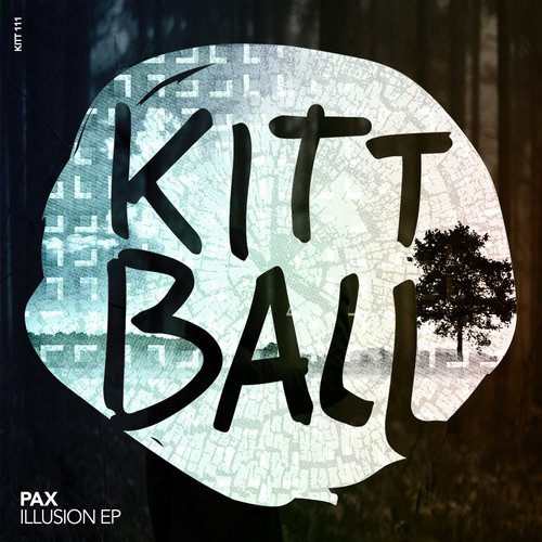 Pax – ILLUSION EP [KITT111]