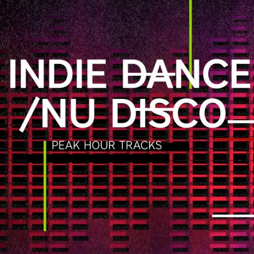 Peak Hour Tracks: Indie Dance / Nu Disco February 2017