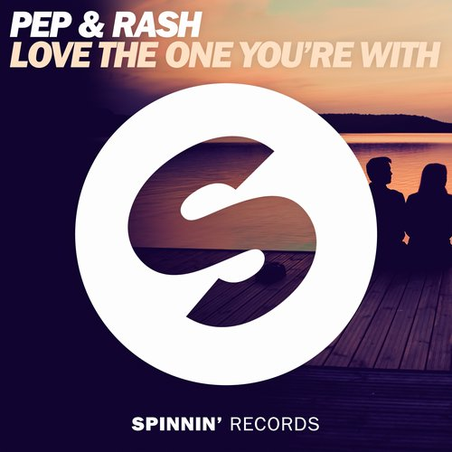 Pep & Rash – Love The One You're With [SP1040]