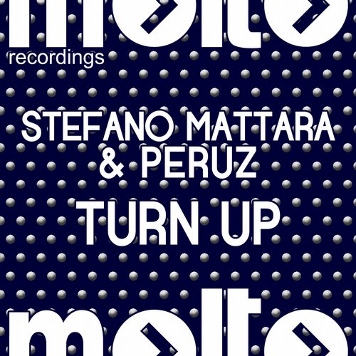 Peruz, Stefano Mattara - Turn Up [MOL 196]