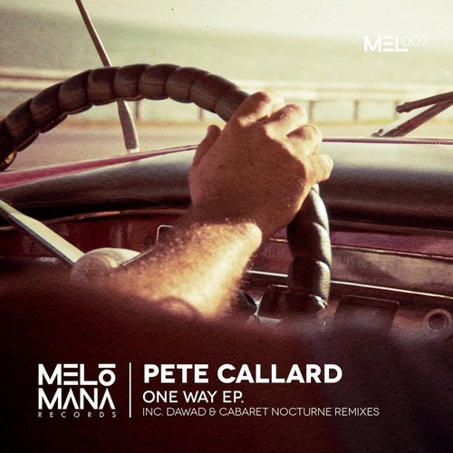 Pete Callard - One Way EP [MEL007]