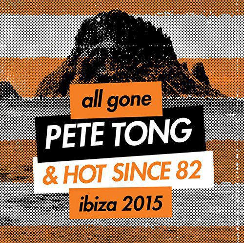 VA - Pete Tong & Hot Since 82 All Gone: Ibiza 2015 [B00XUX7ZW0]