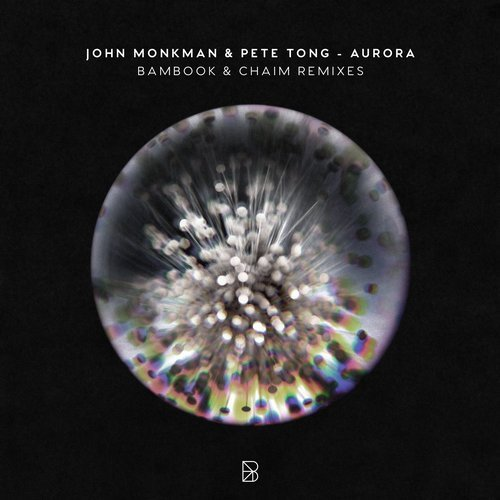 Pete Tong, John Monkman – AURORA Remixes [BYM006]