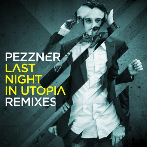 Pezzner – Last Night In Utopia Remixes [4056813023084]