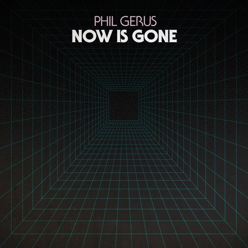 Phil Gerus - Now Is Gone EP [FBR 038]