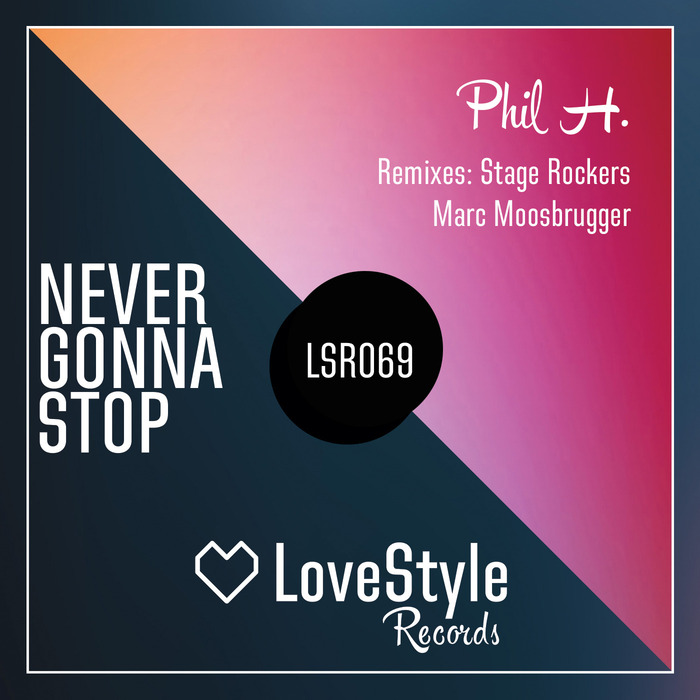 Phil H - Never Gonna Stop [LSR069]