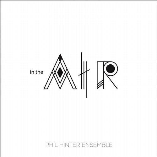 Phil Hinter Ensemble - In The Air [DEDGEREC024]
