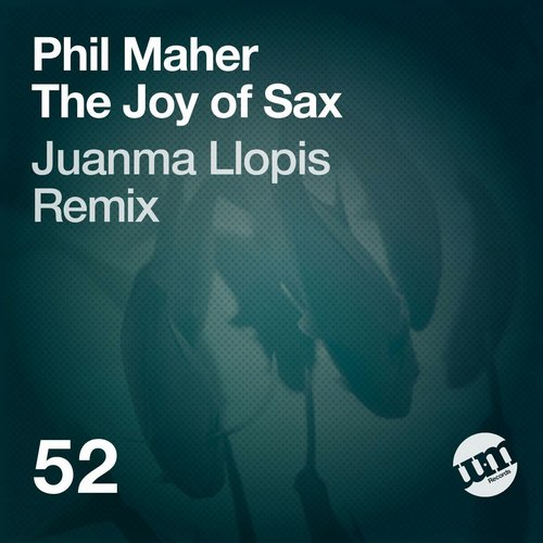 Phil Maher - The Joy Of Sax [UMR052]
